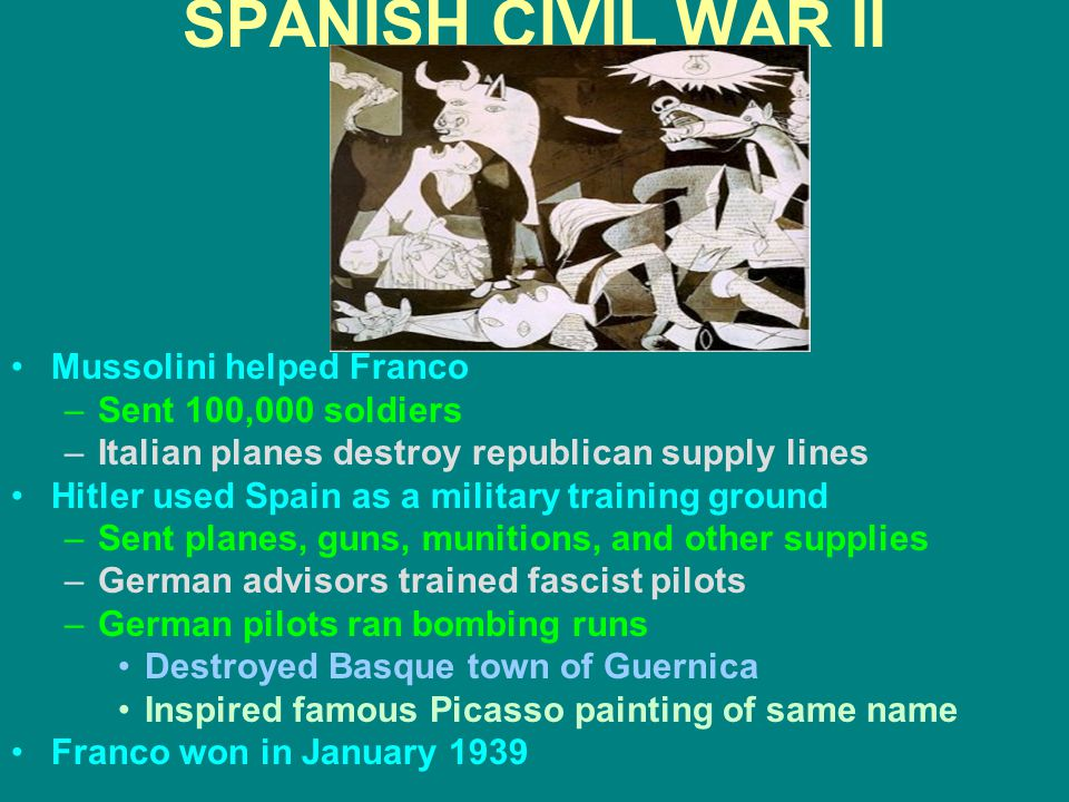 SPANISH CIVIL WAR II Mussolini helped Franco Sent 100,000 soldiers