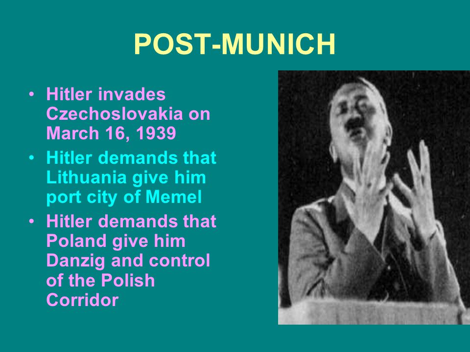 POST-MUNICH Hitler invades Czechoslovakia on March 16, 1939