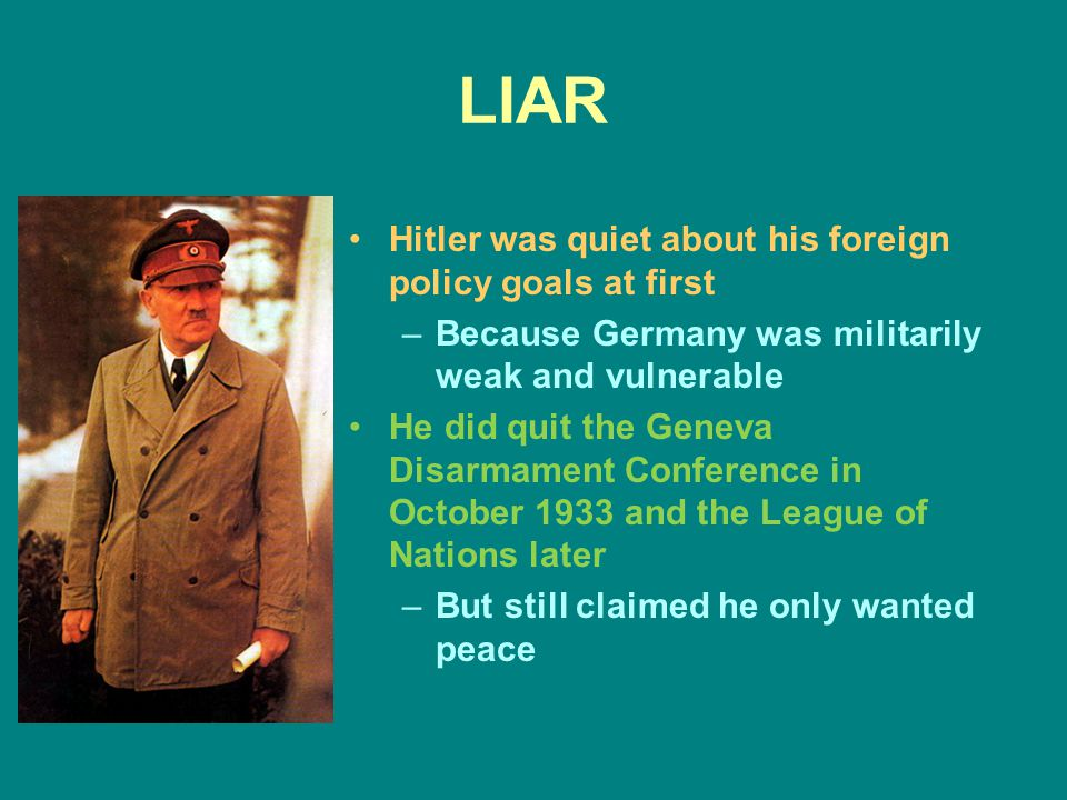 LIAR Hitler was quiet about his foreign policy goals at first