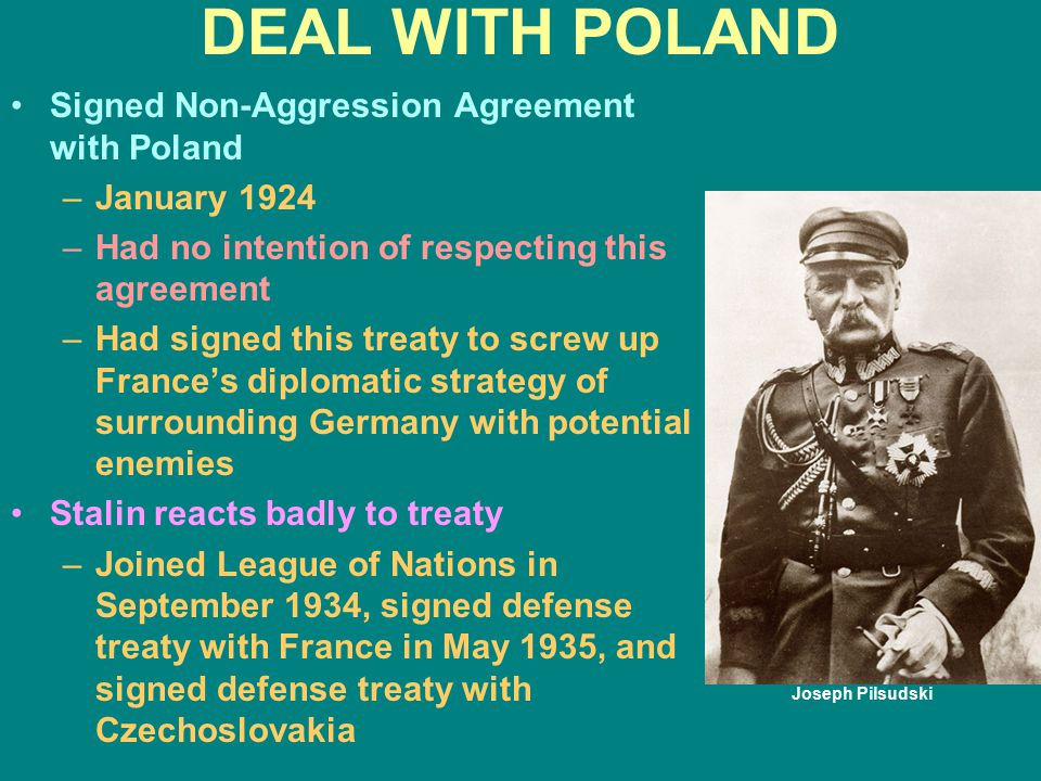 DEAL WITH POLAND Signed Non-Aggression Agreement with Poland