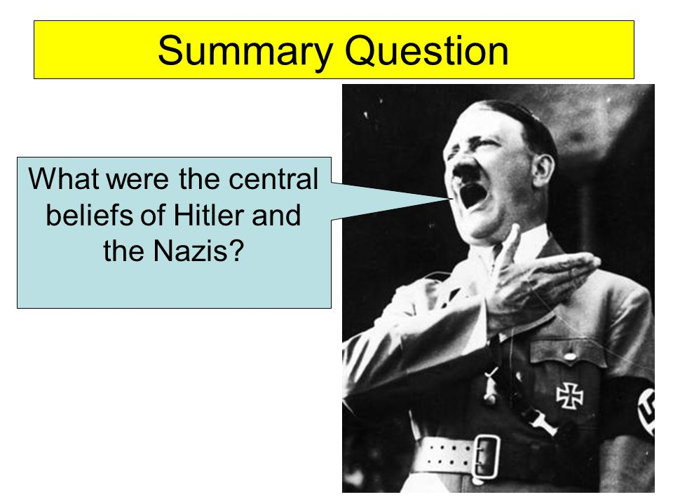 What were the central beliefs of Hitler and the Nazis