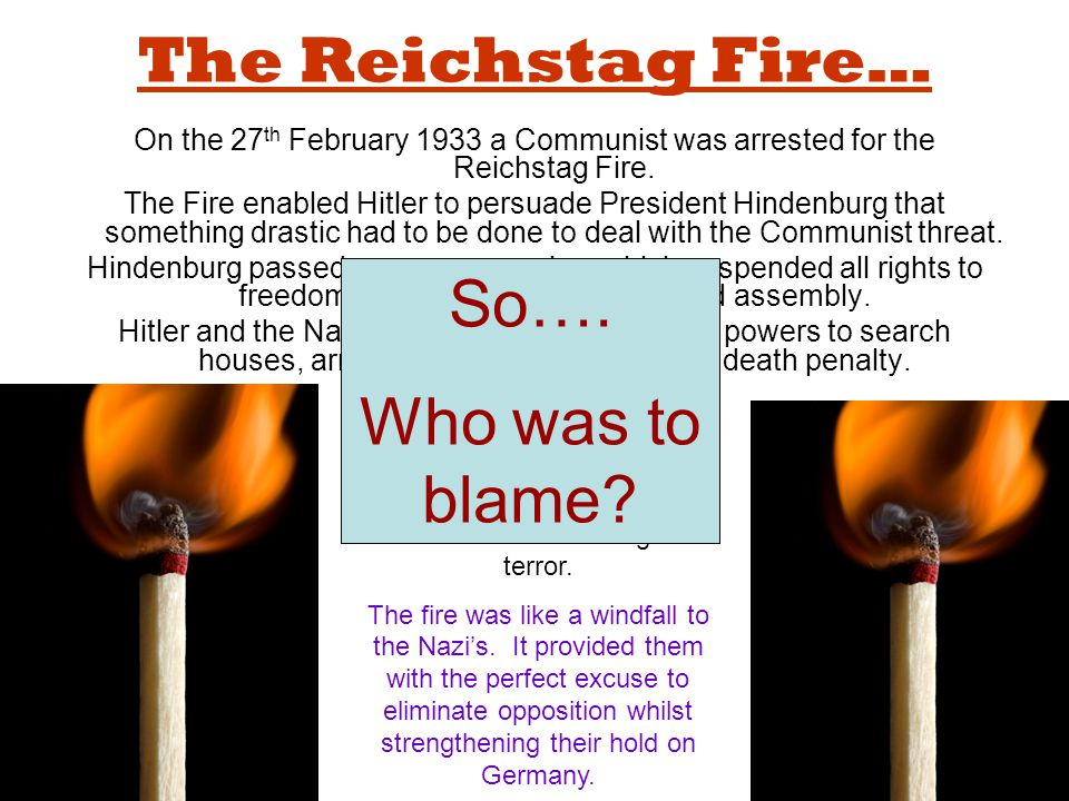 The Reichstag Fire… So…. Who was to blame