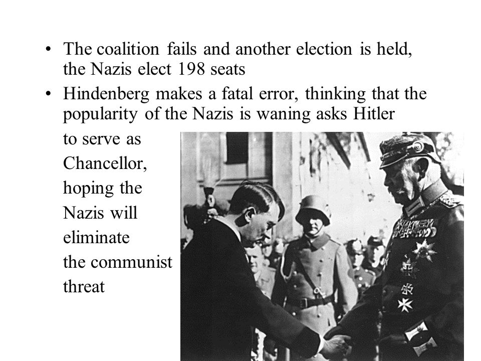 The coalition fails and another election is held, the Nazis elect 198 seats