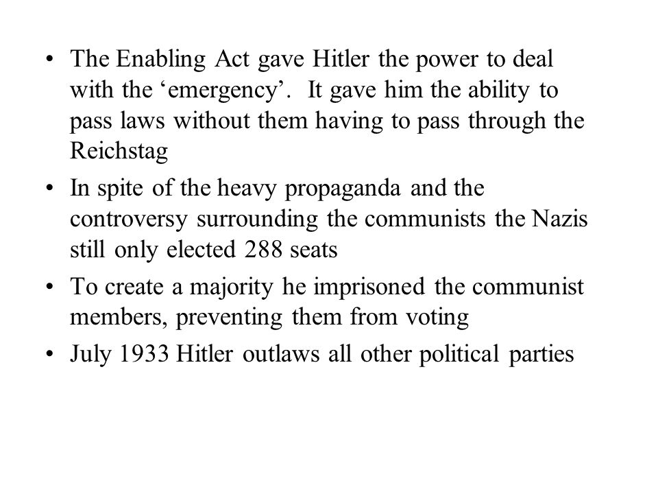The Enabling Act gave Hitler the power to deal with the 'emergency'