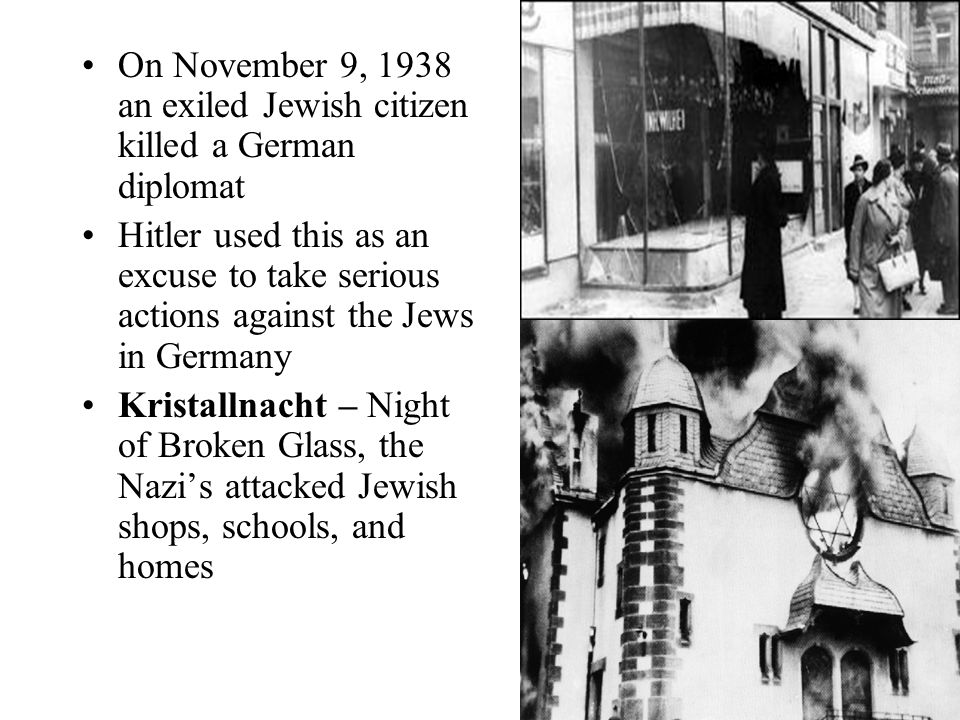 On November 9, 1938 an exiled Jewish citizen killed a German diplomat