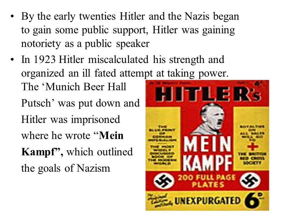 By the early twenties Hitler and the Nazis began to gain some public support, Hitler was gaining notoriety as a public speaker