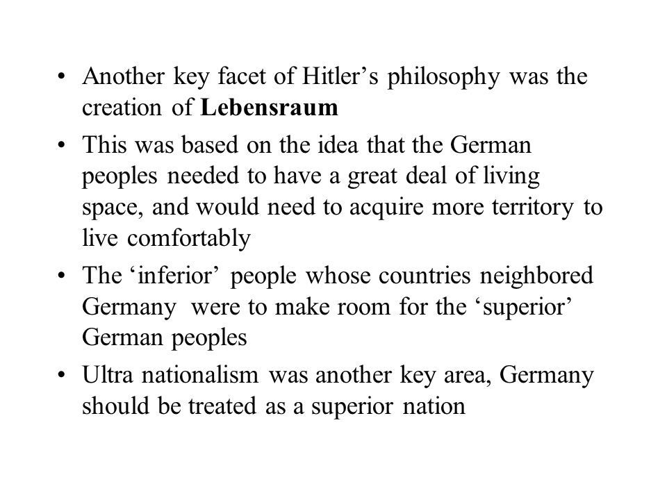 Another key facet of Hitler's philosophy was the creation of Lebensraum
