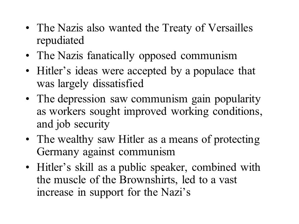 The Nazis also wanted the Treaty of Versailles repudiated