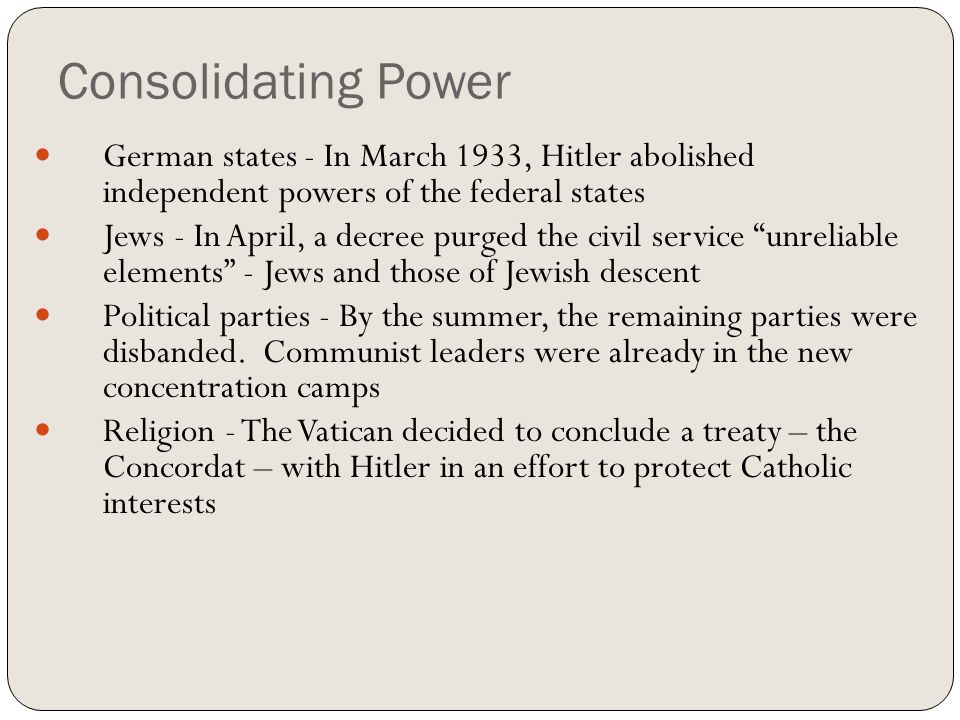 Consolidating Power German states - In March 1933, Hitler abolished independent powers of the federal states.