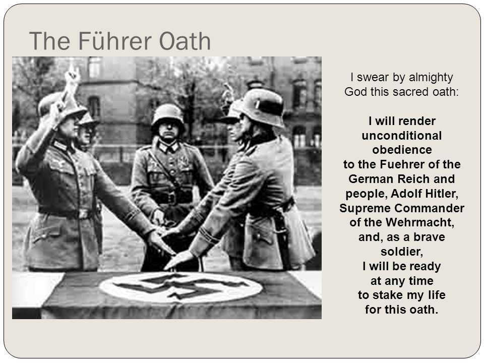 The Führer Oath I swear by almighty God this sacred oath:
