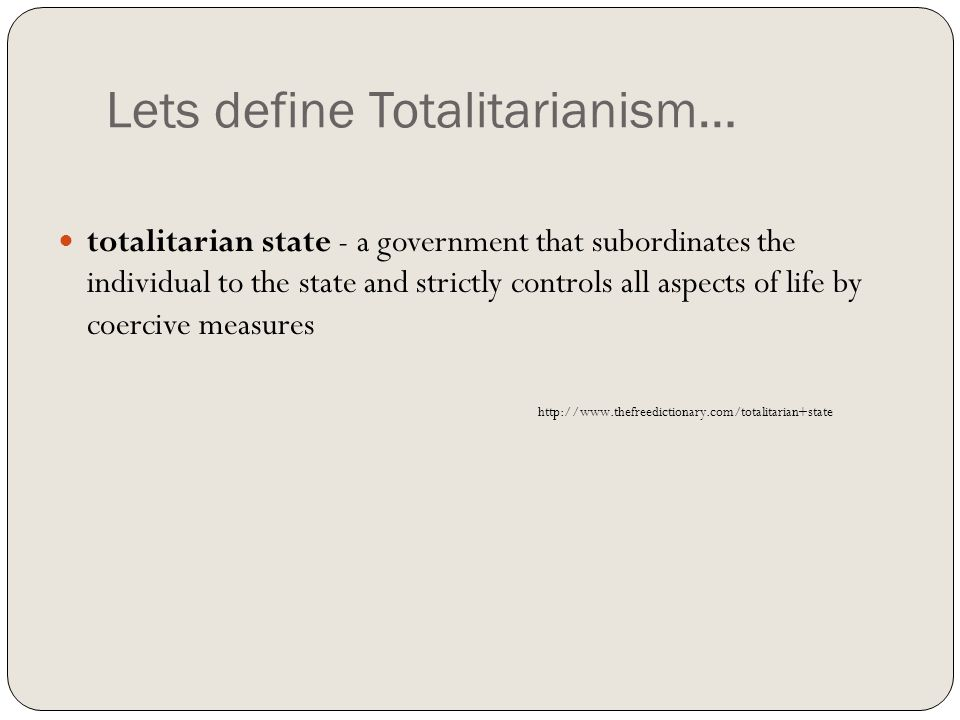Lets define Totalitarianism…