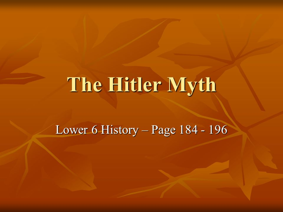 The Hitler Myth Lower 6 History – Page 184 - 196