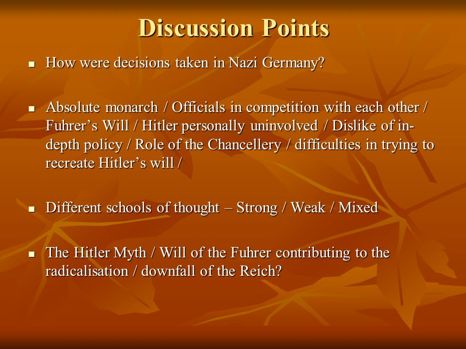 Discussion Points How were decisions taken in Nazi Germany