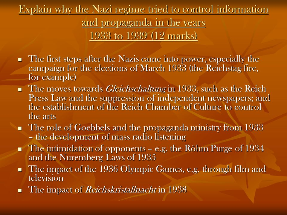 Explain why the Nazi regime tried to control information and propaganda in the years 1933 to 1939 (12 marks)