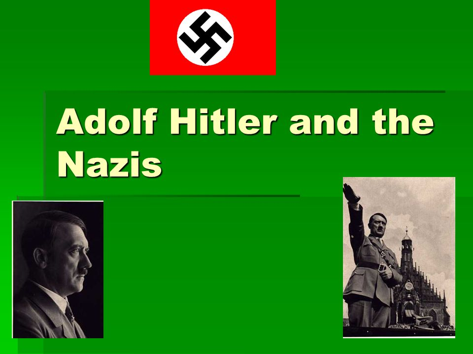 Adolf Hitler and the Nazis