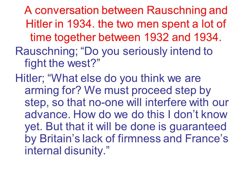 A conversation between Rauschning and Hitler in 1934