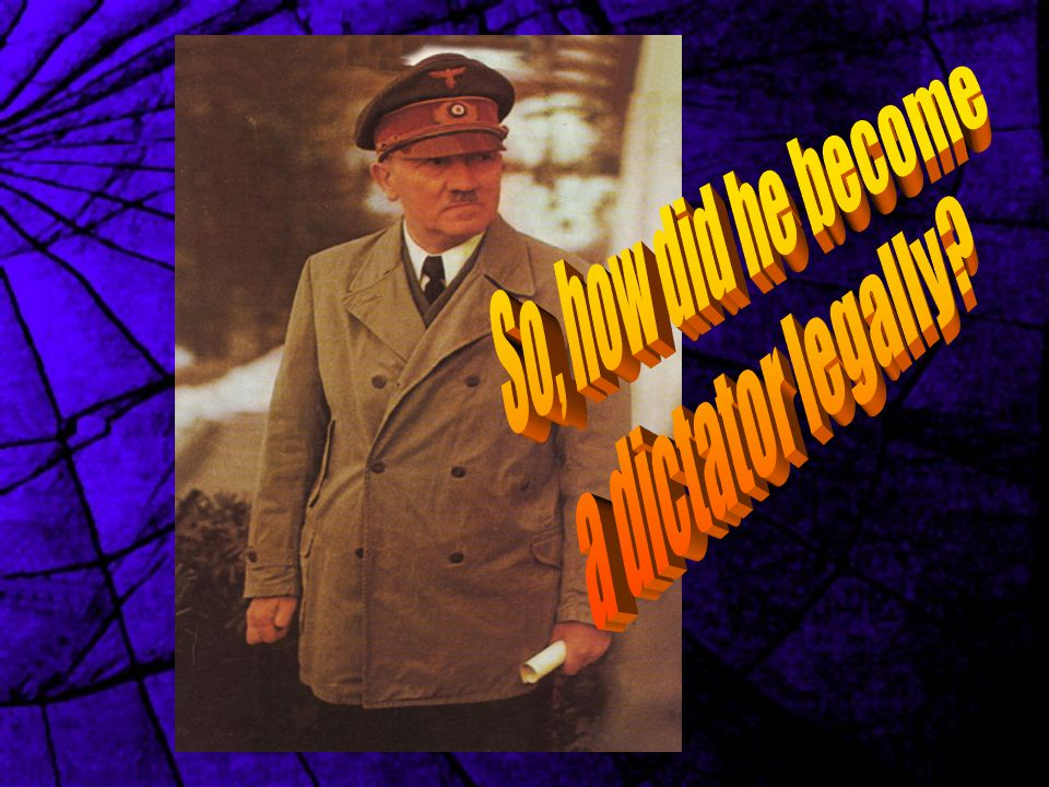 So, how did he become a dictator legally