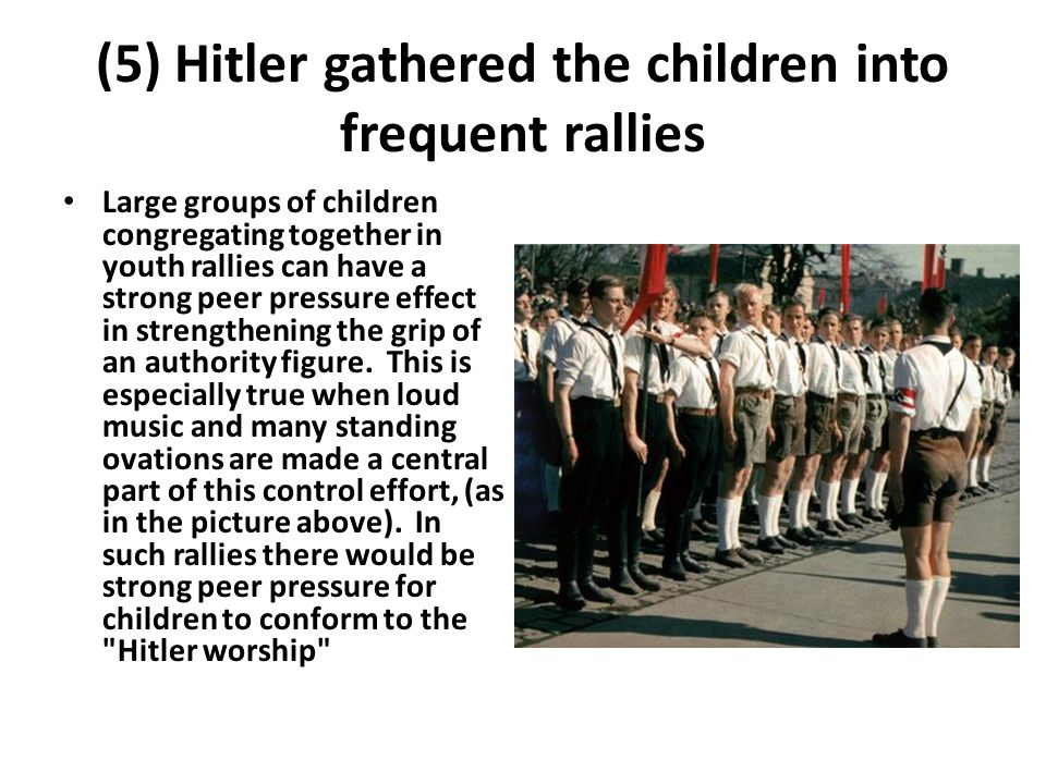 (5) Hitler gathered the children into frequent rallies