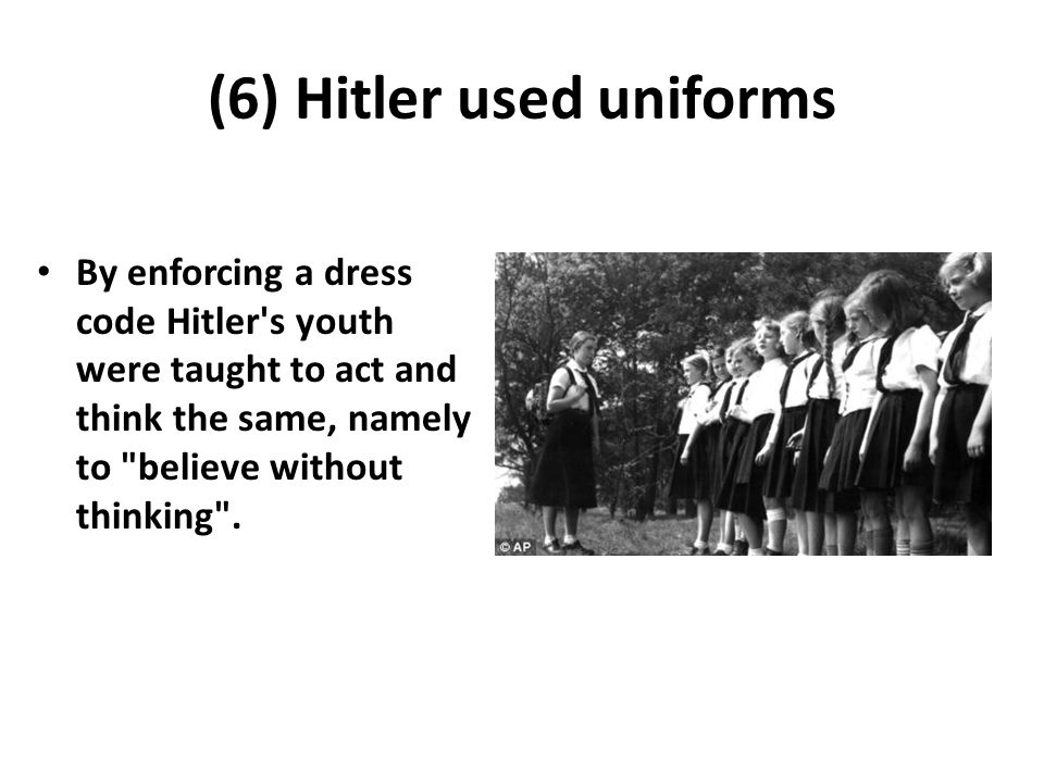 (6) Hitler used uniforms