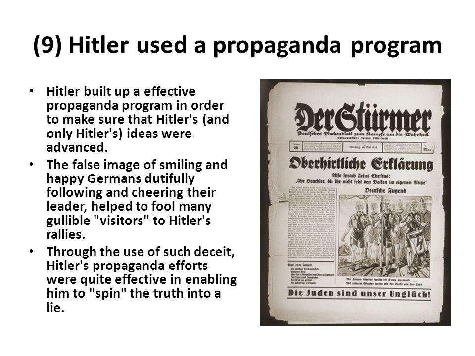 (9) Hitler used a propaganda program