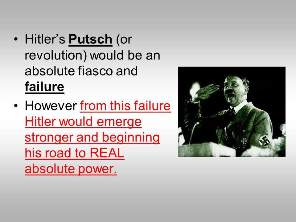 Hitler's Putsch (or revolution) would be an absolute fiasco and failure