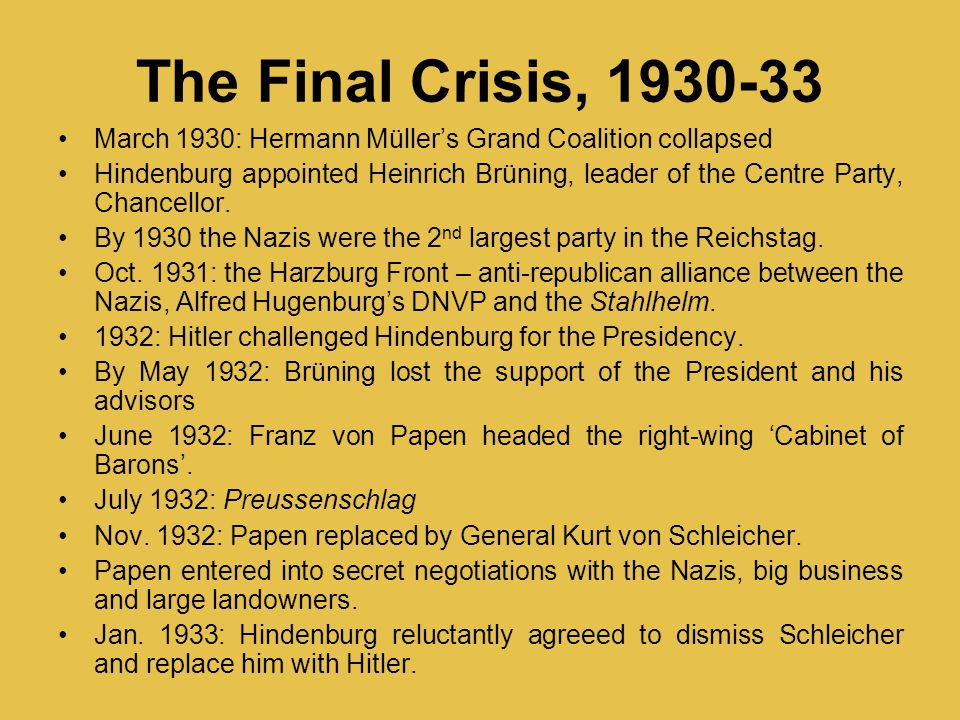 The Final Crisis, 1930-33 March 1930: Hermann Müller's Grand Coalition collapsed.