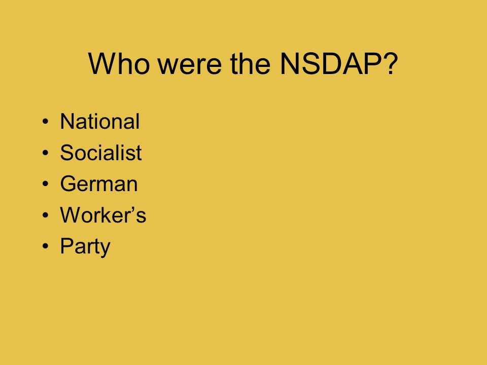 Who were the NSDAP National Socialist German Worker's Party