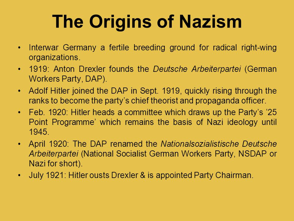 The Origins of Nazism Interwar Germany a fertile breeding ground for radical right-wing organizations.