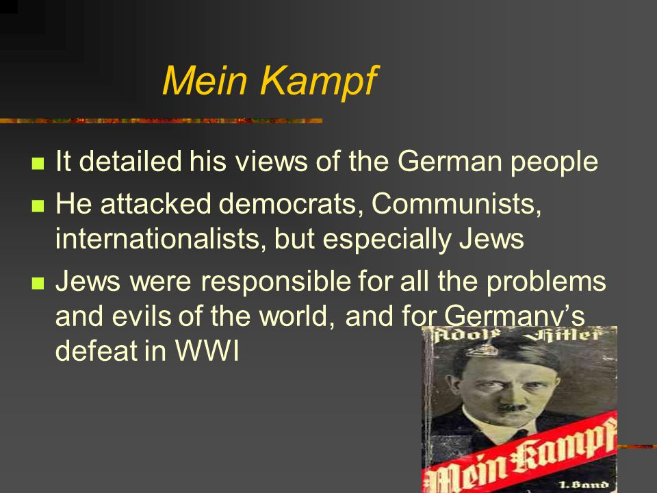 Mein Kampf It detailed his views of the German people