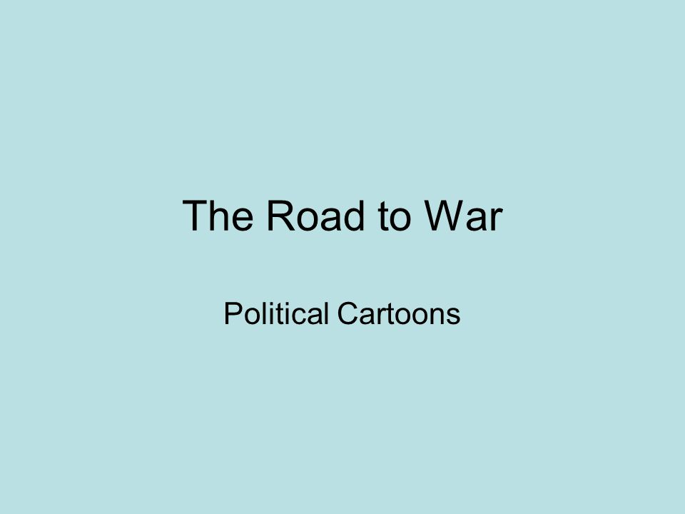 The Road to War Political Cartoons