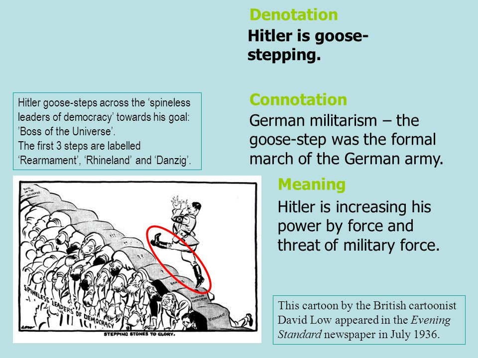 Hitler is goose-stepping.