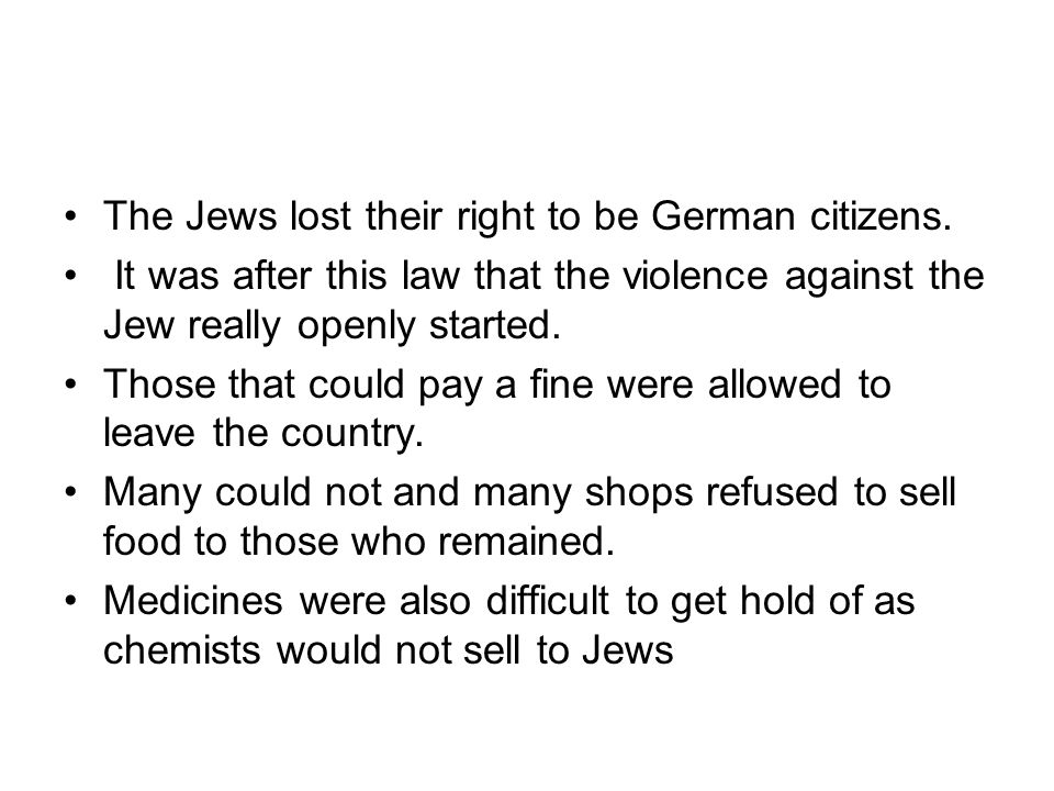 The Jews lost their right to be German citizens.