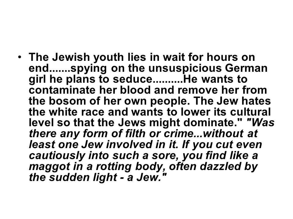 The Jewish youth lies in wait for hours on end