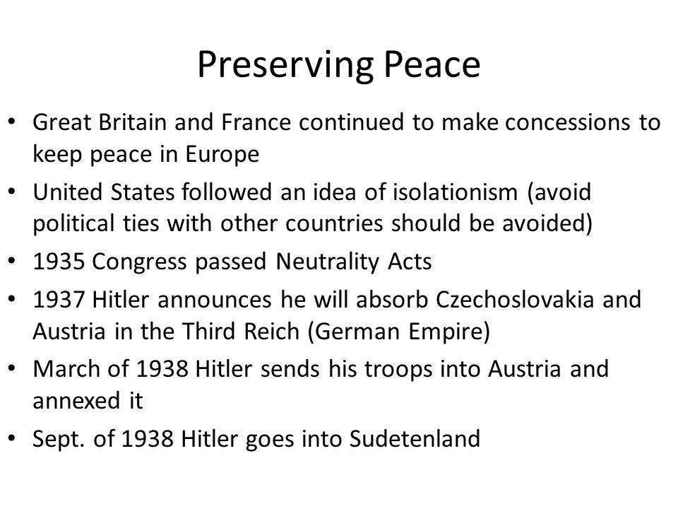 Preserving Peace Great Britain and France continued to make concessions to keep peace in Europe.