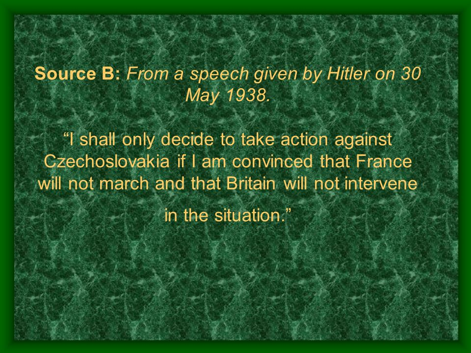 Source B: From a speech given by Hitler on 30 May 1938