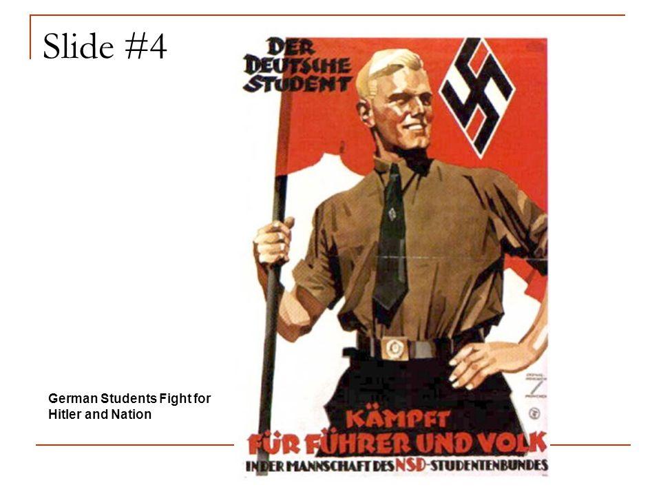 Slide #4 German Students Fight for Hitler and Nation