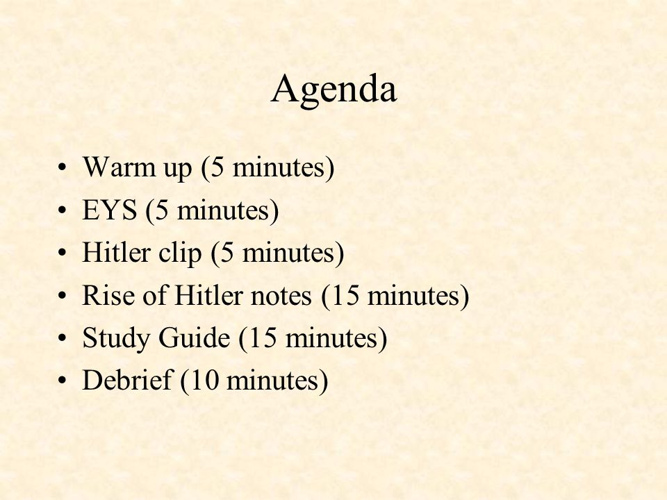 Agenda Warm up (5 minutes) EYS (5 minutes) Hitler clip (5 minutes)