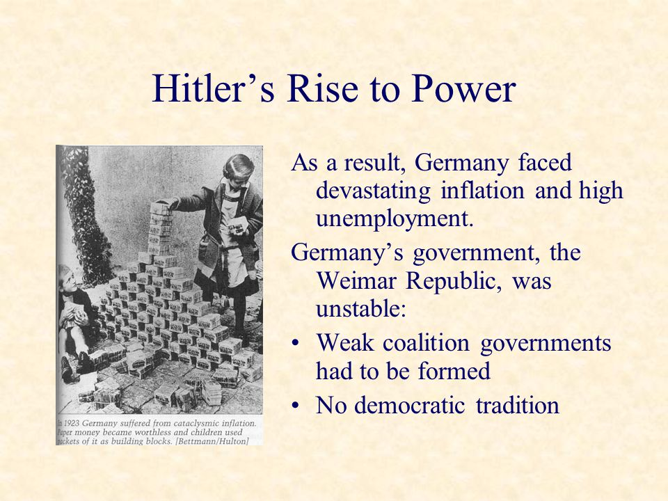Hitler's Rise to Power As a result, Germany faced devastating inflation and high unemployment.