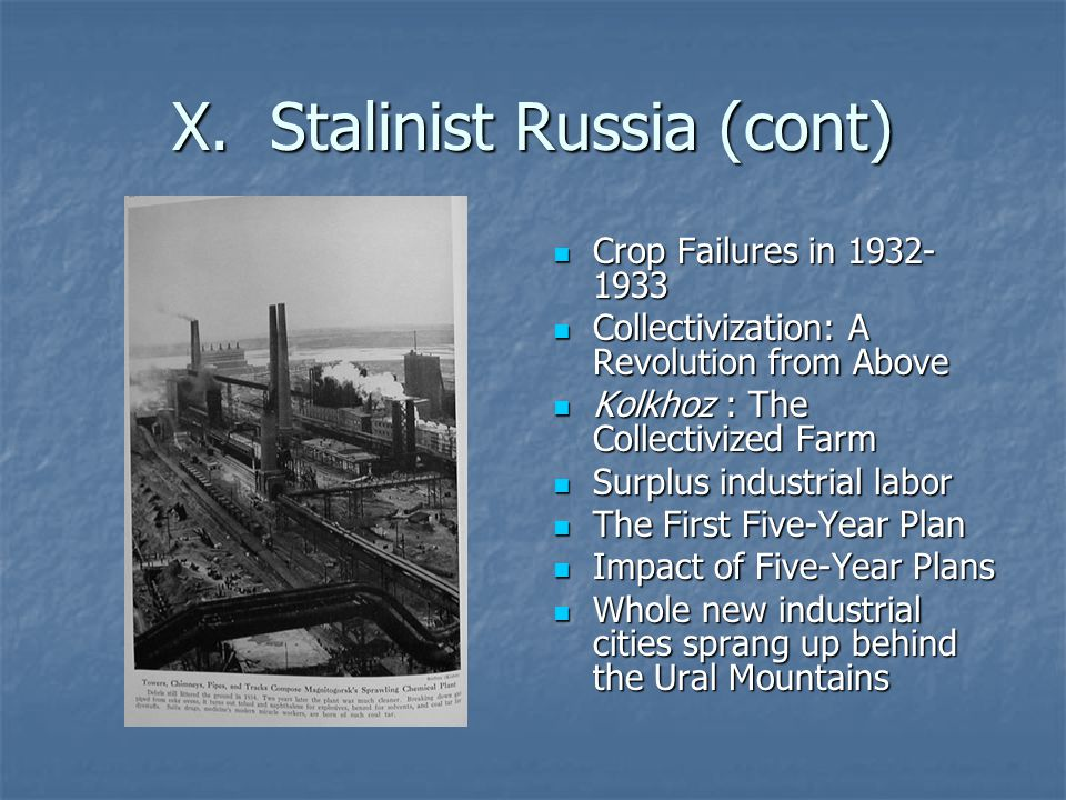X. Stalinist Russia (cont)