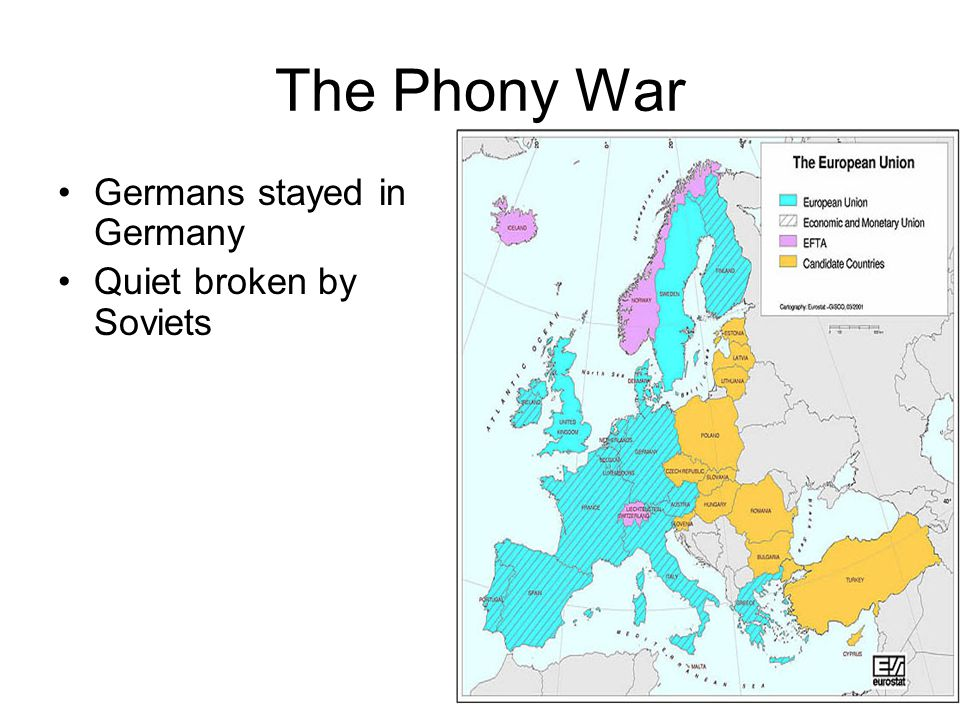 The Phony War Germans stayed in Germany Quiet broken by Soviets