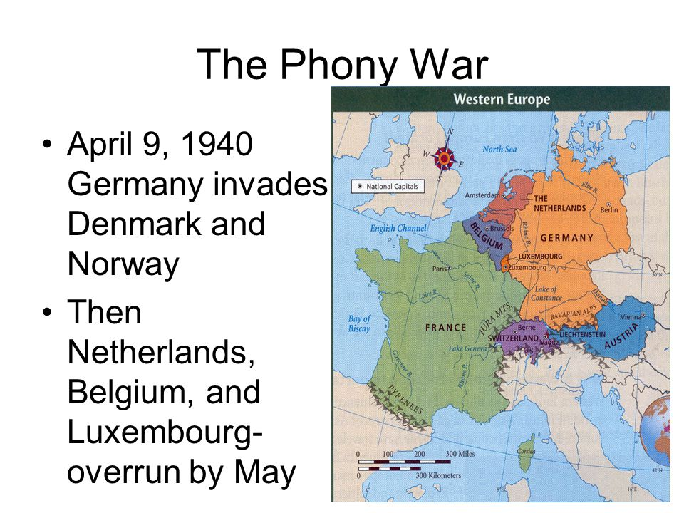 The Phony War April 9, 1940 Germany invades Denmark and Norway