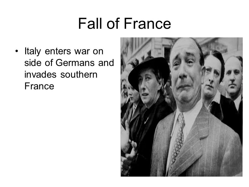 Fall of France Italy enters war on side of Germans and invades southern France
