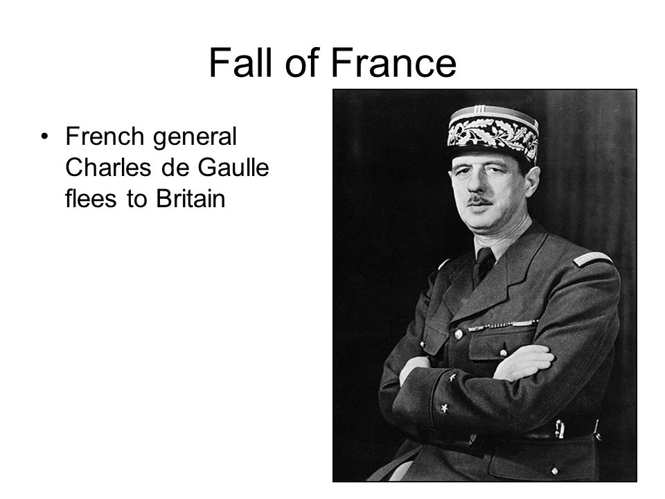 Fall of France French general Charles de Gaulle flees to Britain