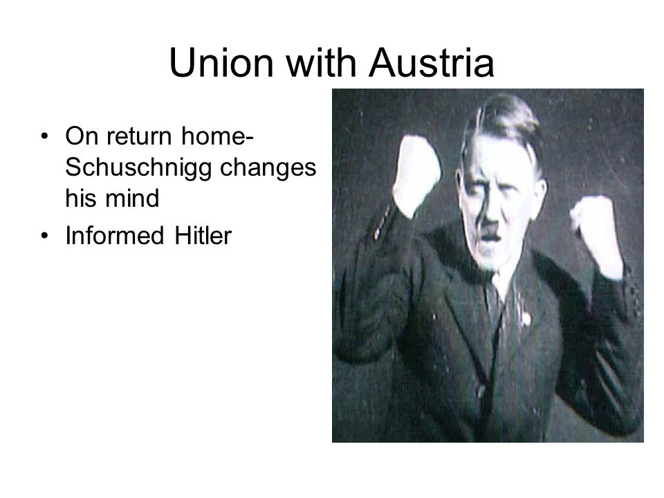 Union with Austria On return home-Schuschnigg changes his mind