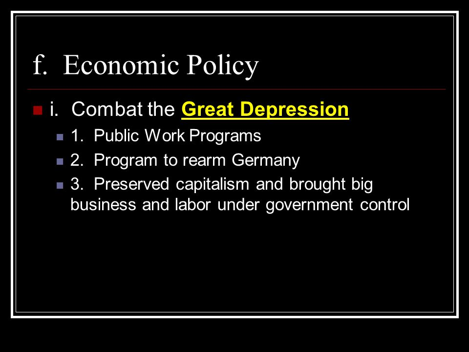 f. Economic Policy i. Combat the Great Depression