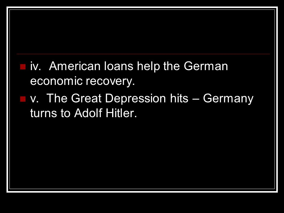 iv. American loans help the German economic recovery.
