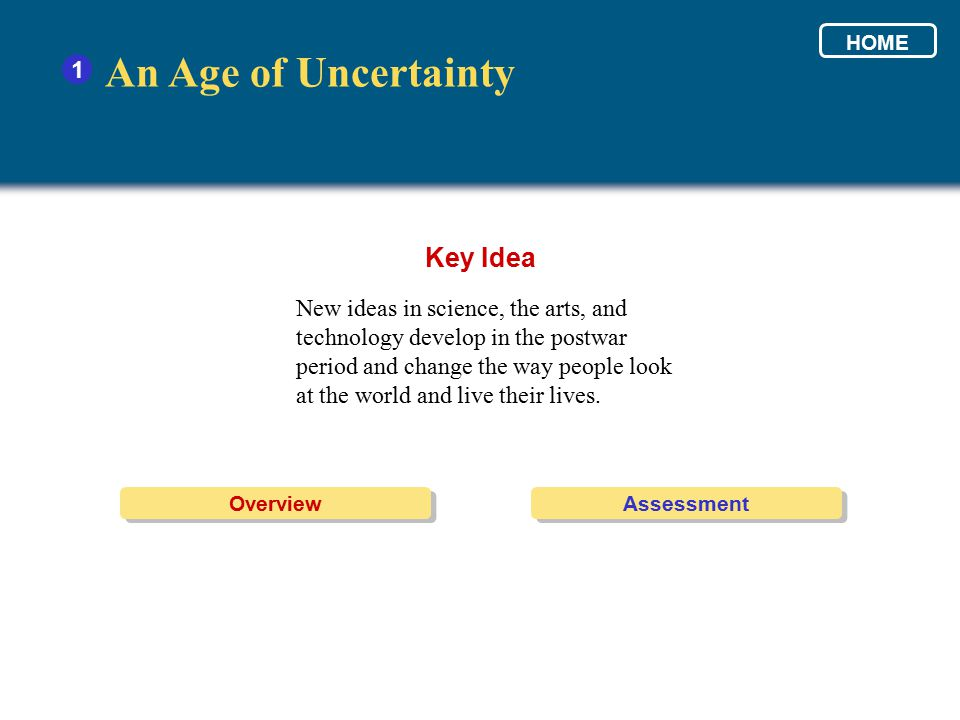 An Age of Uncertainty Key Idea 1