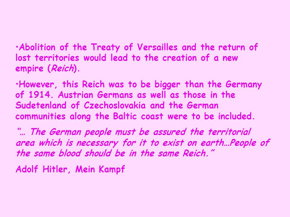 Abolition of the Treaty of Versailles and the return of lost territories would lead to the creation of a new empire (Reich).