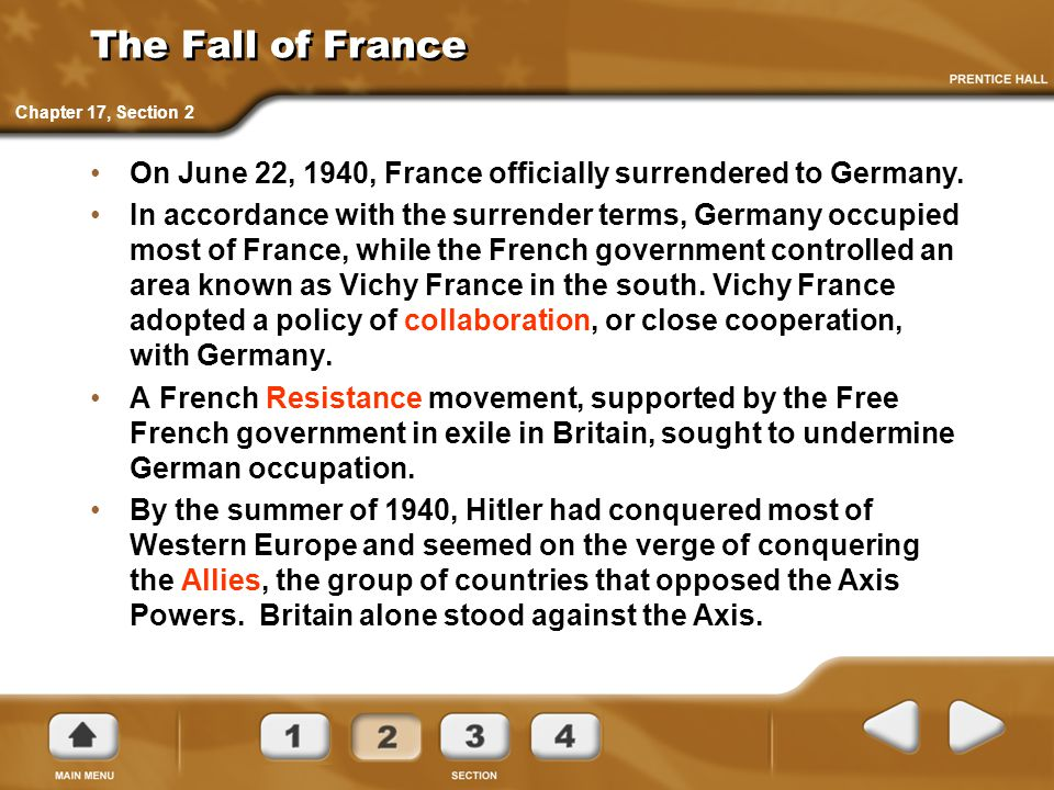 The Fall of France Chapter 17, Section 2. On June 22, 1940, France officially surrendered to Germany.