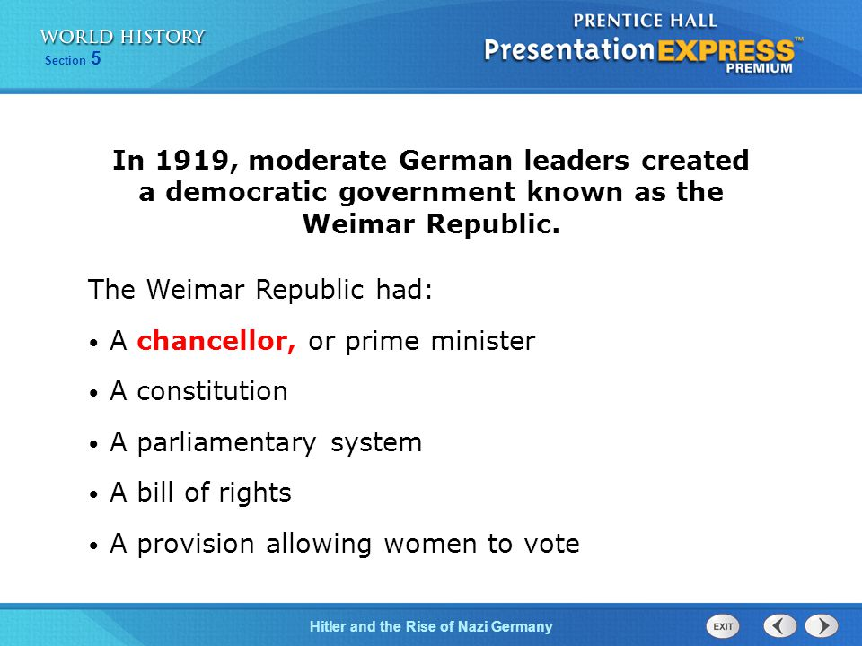 The Weimar Republic had: A chancellor, or prime minister